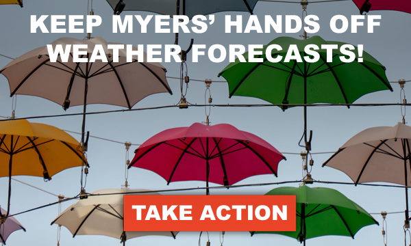 Keep Myers' hands off weather forecasts!